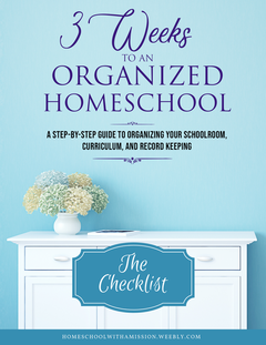 Three Weeks to an Organized Homeschool Free Checklist Book